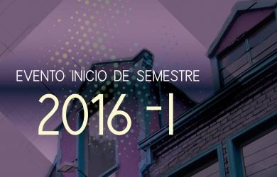 EVENTO INICIO DE SEMESTRE 2016-I