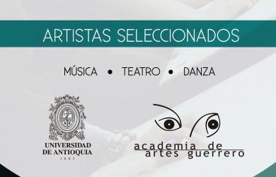 Artistas Seleccionados para Examen de Admisión Convenio UDEA – AAG