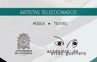 Artistas Seleccionados para Profesionalización Convenio UDEA – AAG